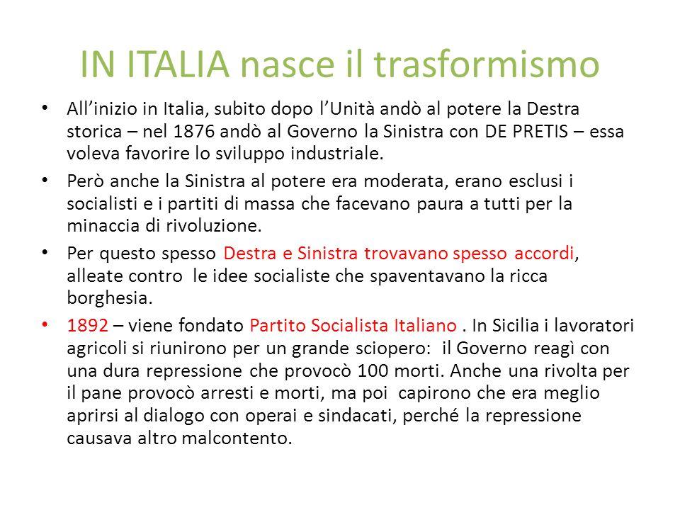 IN ITALIA nasce il trasformismo