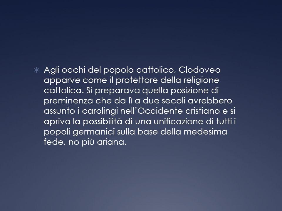 Agli occhi del popolo cattolico, Clodoveo apparve come il protettore della religione cattolica.