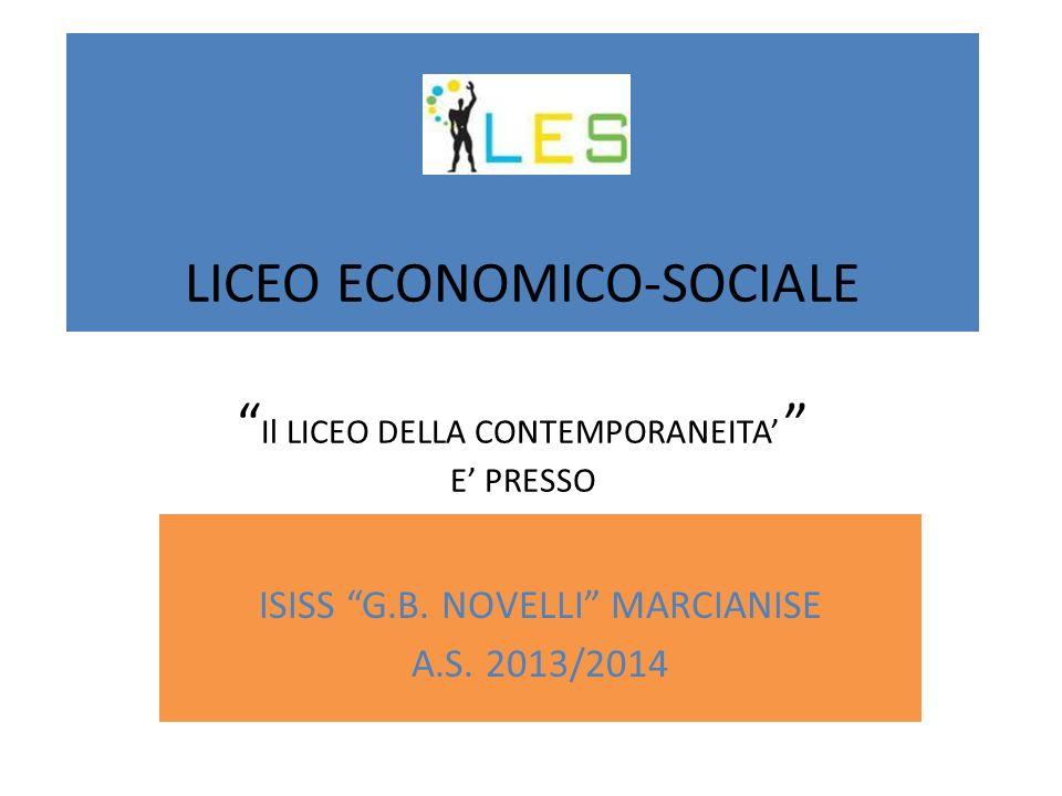 LICEO ECONOMICO-SOCIALE Il LICEO DELLA CONTEMPORANEITA' E' PRESSO