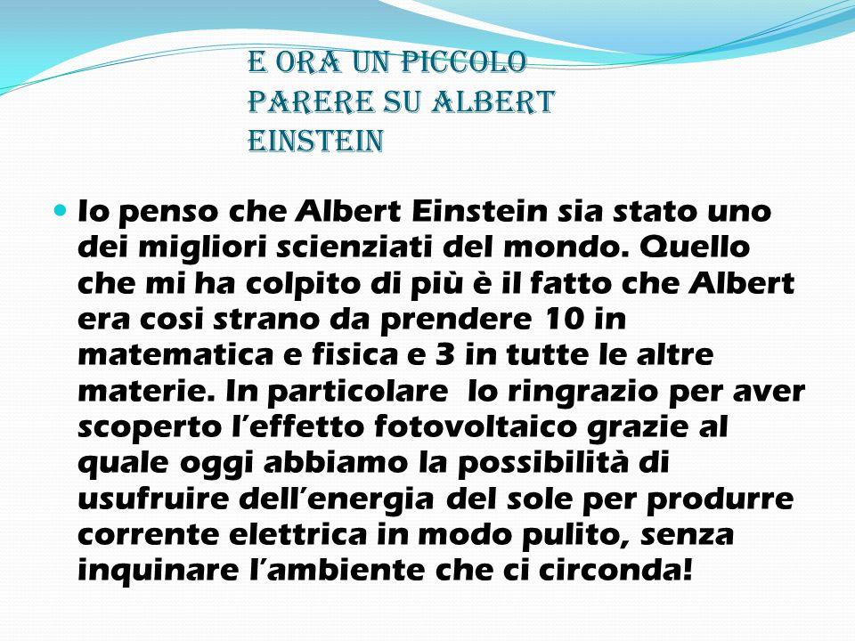 E ora un piccolo parere su Albert Einstein