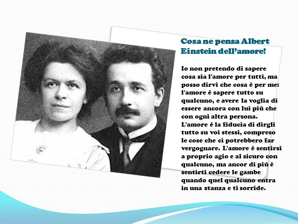 Cosa ne pensa Albert Einstein dell'amore!