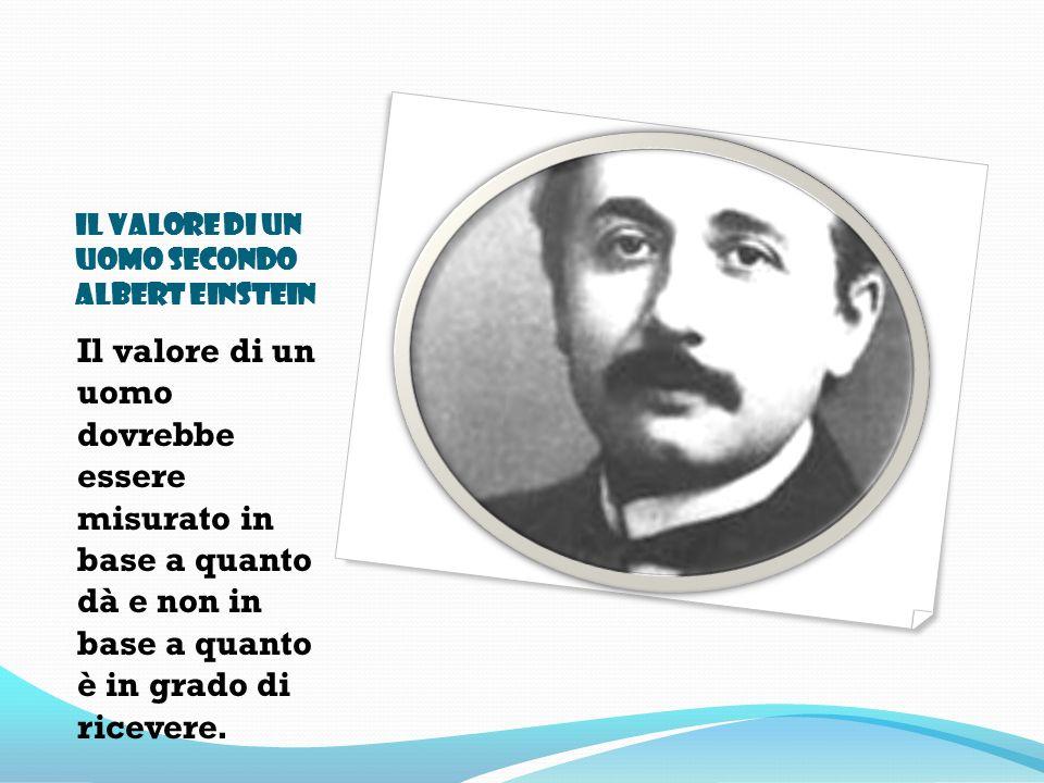Il valore di un uomo secondo Albert Einstein