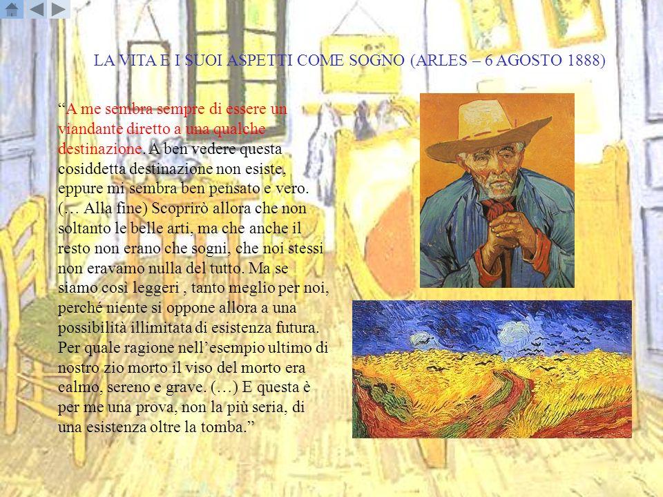 LA VITA E I SUOI ASPETTI COME SOGNO (ARLES – 6 AGOSTO 1888)