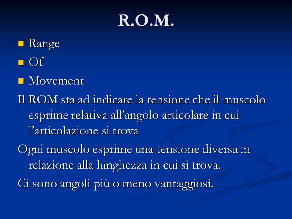 R.O.M. Range. Of. Movement.