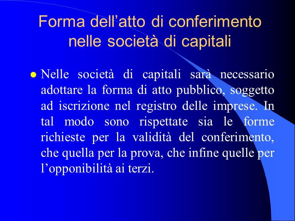 Forma dell'atto di conferimento nelle società di capitali