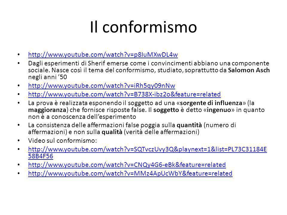 Il conformismo http://www.youtube.com/watch v=p8IuMXwDL4w