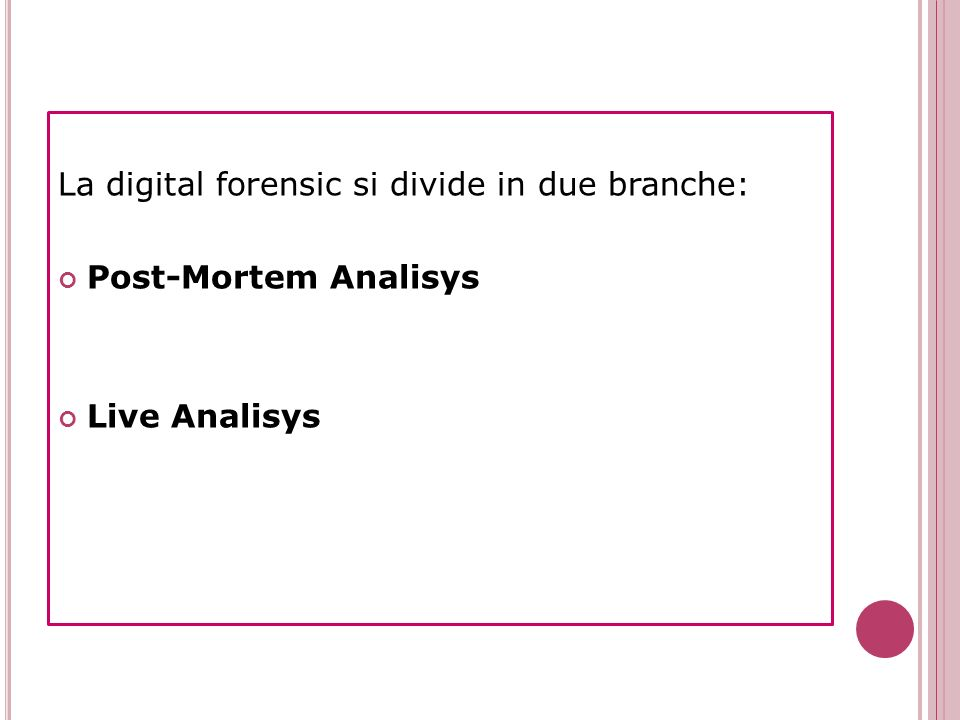 La digital forensic si divide in due branche: