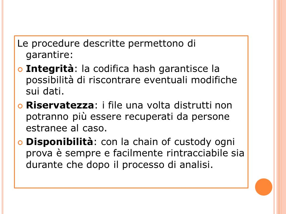 Le procedure descritte permettono di garantire: