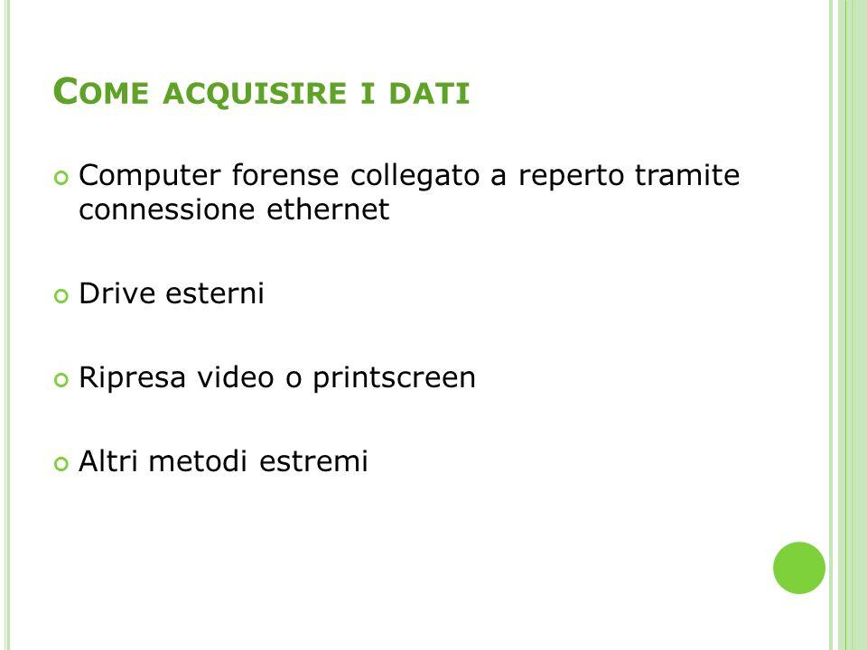 Come acquisire i dati Computer forense collegato a reperto tramite connessione ethernet. Drive esterni.