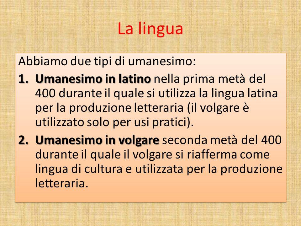 La lingua Abbiamo due tipi di umanesimo: