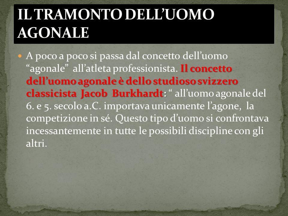 IL TRAMONTO DELL'UOMO AGONALE