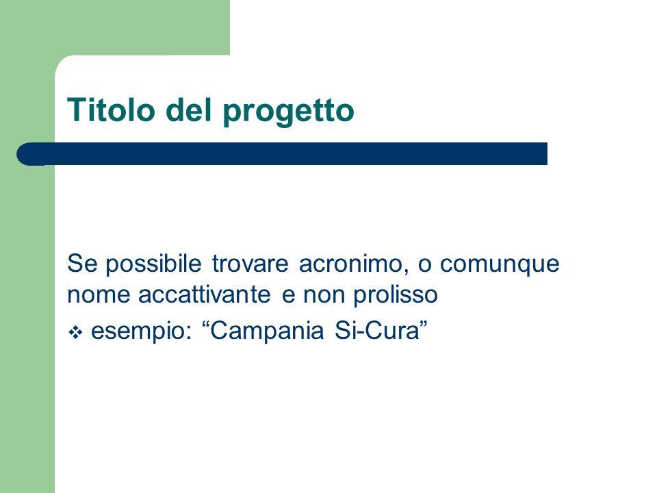 Titolo del progetto Se possibile trovare acronimo, o comunque nome accattivante e non prolisso.