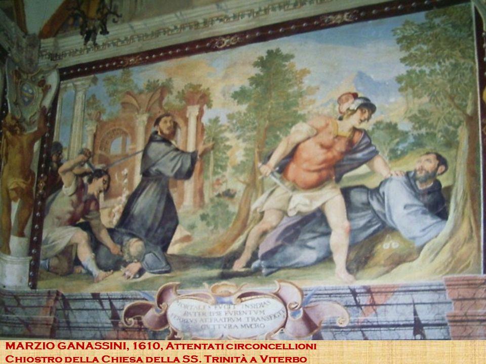 MARZIO GANASSINI, 1610, Attentati circoncellioni