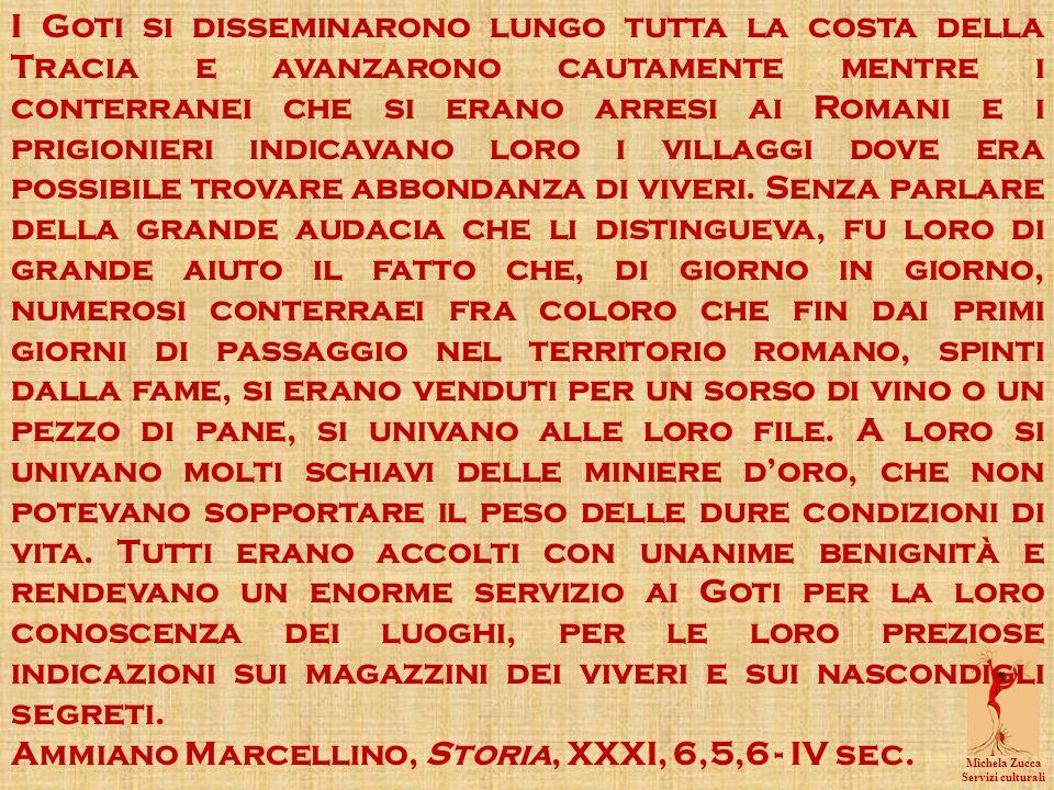 Ammiano Marcellino, Storia, XXXI, 6,5,6 - IV sec.