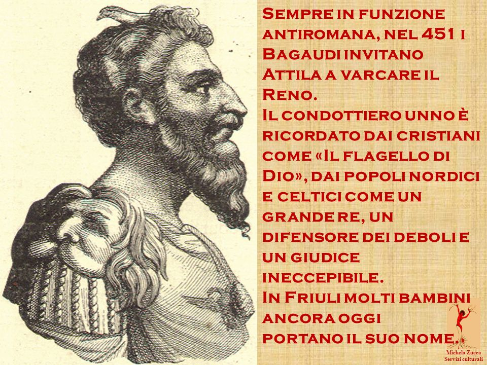 In Friuli molti bambini ancora oggi portano il suo nome.