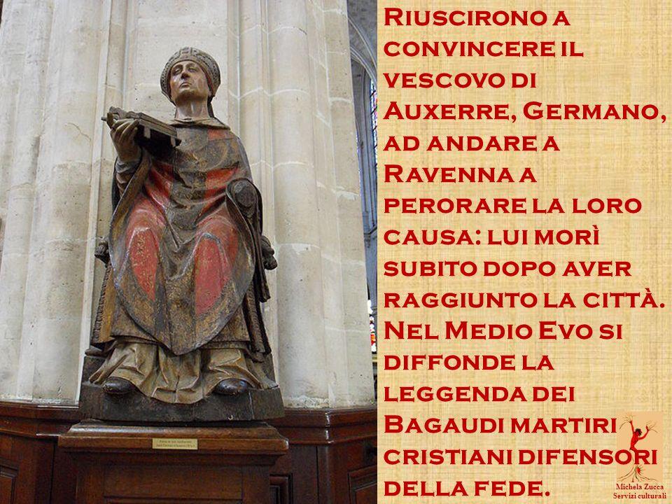 Riuscirono a convincere il vescovo di Auxerre, Germano, ad andare a Ravenna a perorare la loro causa: lui morì subito dopo aver raggiunto la città. Nel Medio Evo si diffonde la leggenda dei Bagaudi martiri cristiani difensori della fede.