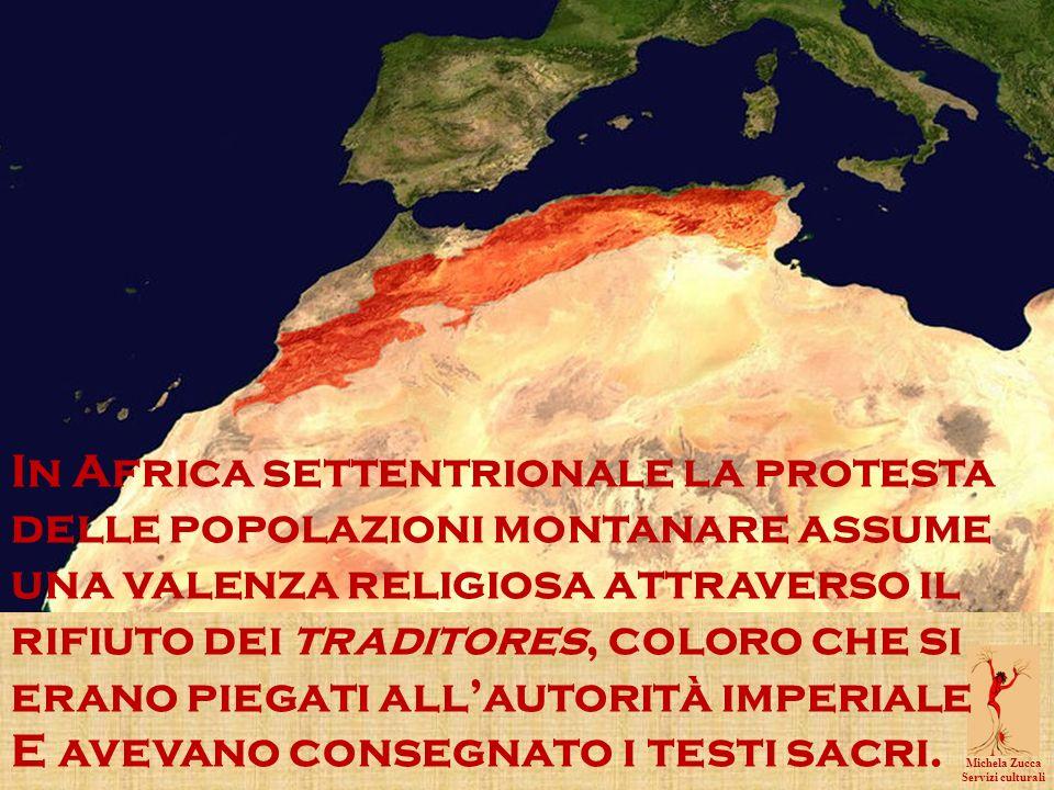 In Africa settentrionale la protesta delle popolazioni montanare assume una valenza religiosa attraverso il rifiuto dei traditores, coloro che si erano piegati all'autorità imperiale