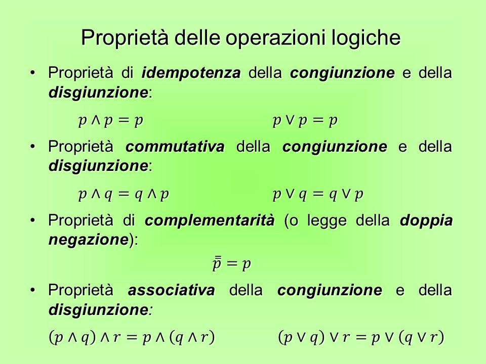Proprietà delle operazioni logiche