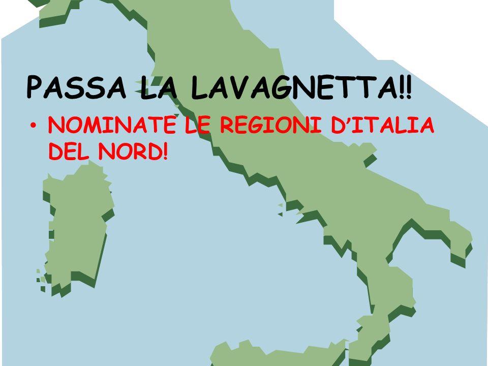 PASSA LA LAVAGNETTA!! NOMINATE LE REGIONI D'ITALIA DEL NORD!