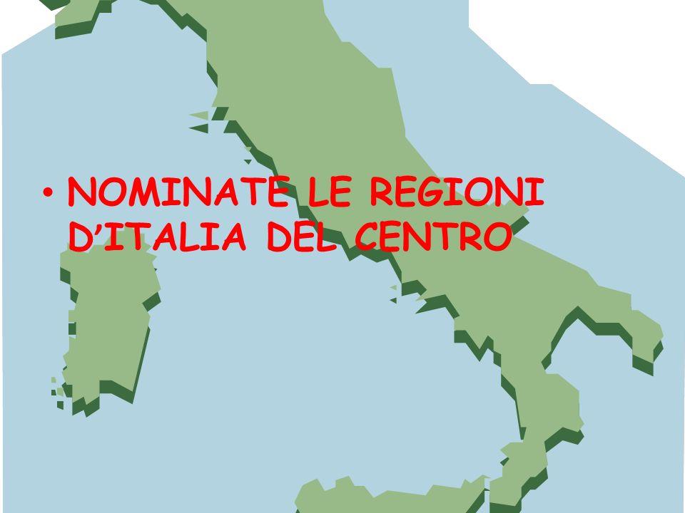NOMINATE LE REGIONI D'ITALIA DEL CENTRO