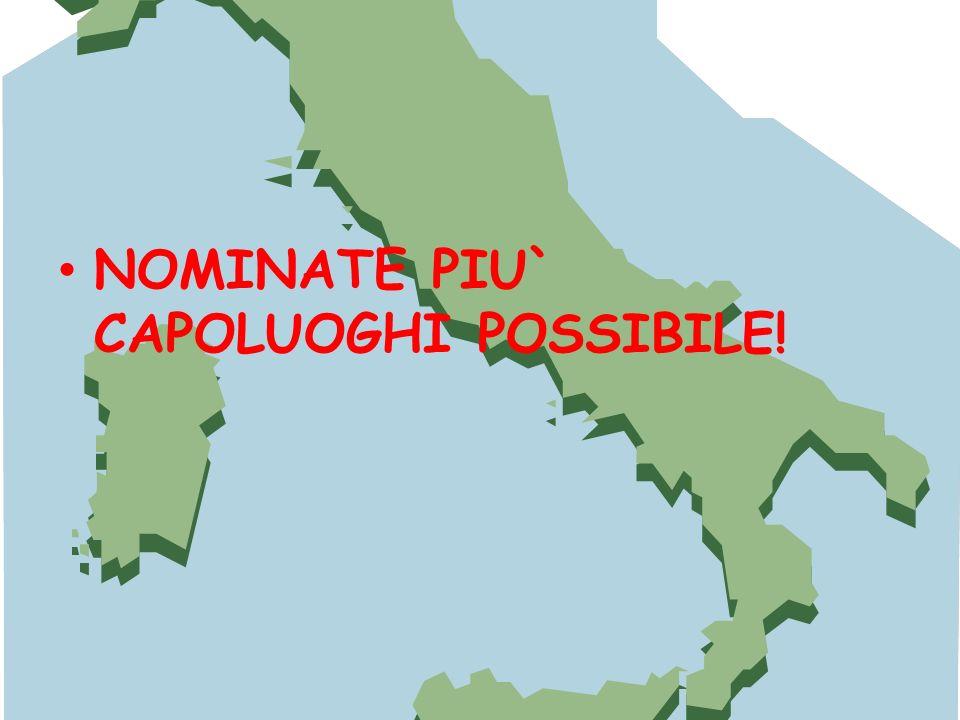 NOMINATE PIU` CAPOLUOGHI POSSIBILE!