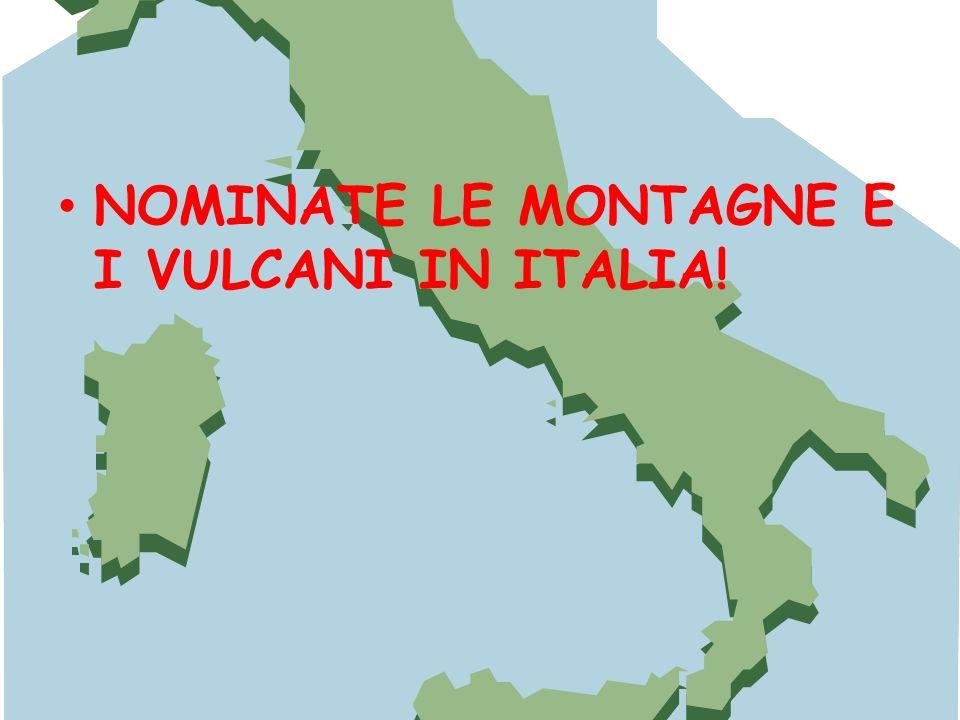 NOMINATE LE MONTAGNE E I VULCANI IN ITALIA!