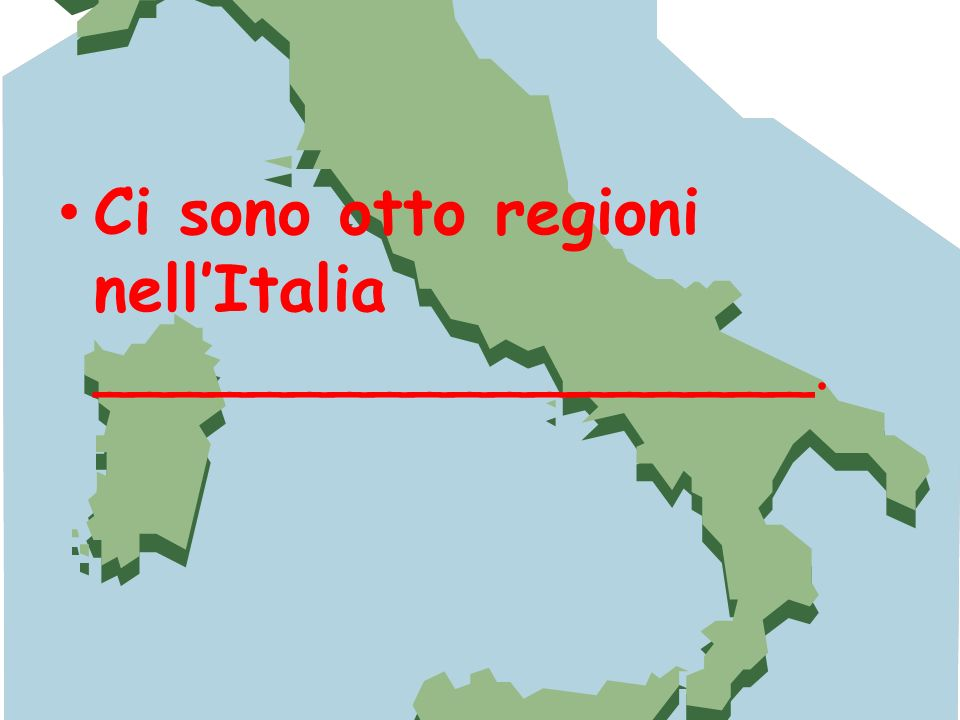 Ci sono otto regioni nell'Italia __________________.