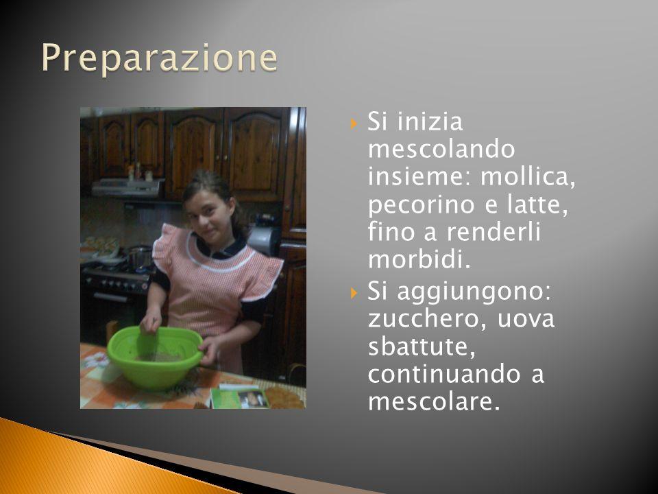 Preparazione Si inizia mescolando insieme: mollica, pecorino e latte, fino a renderli morbidi.