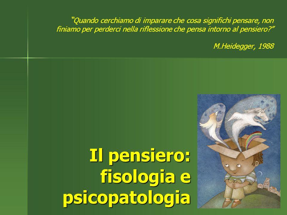 Il pensiero: fisologia e psicopatologia