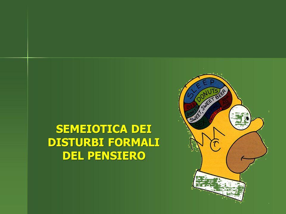 SEMEIOTICA DEI DISTURBI FORMALI DEL PENSIERO