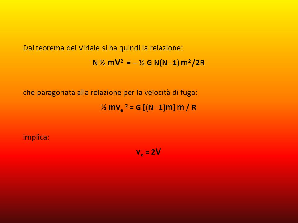 Dal teorema del Viriale si ha quindi la relazione:
