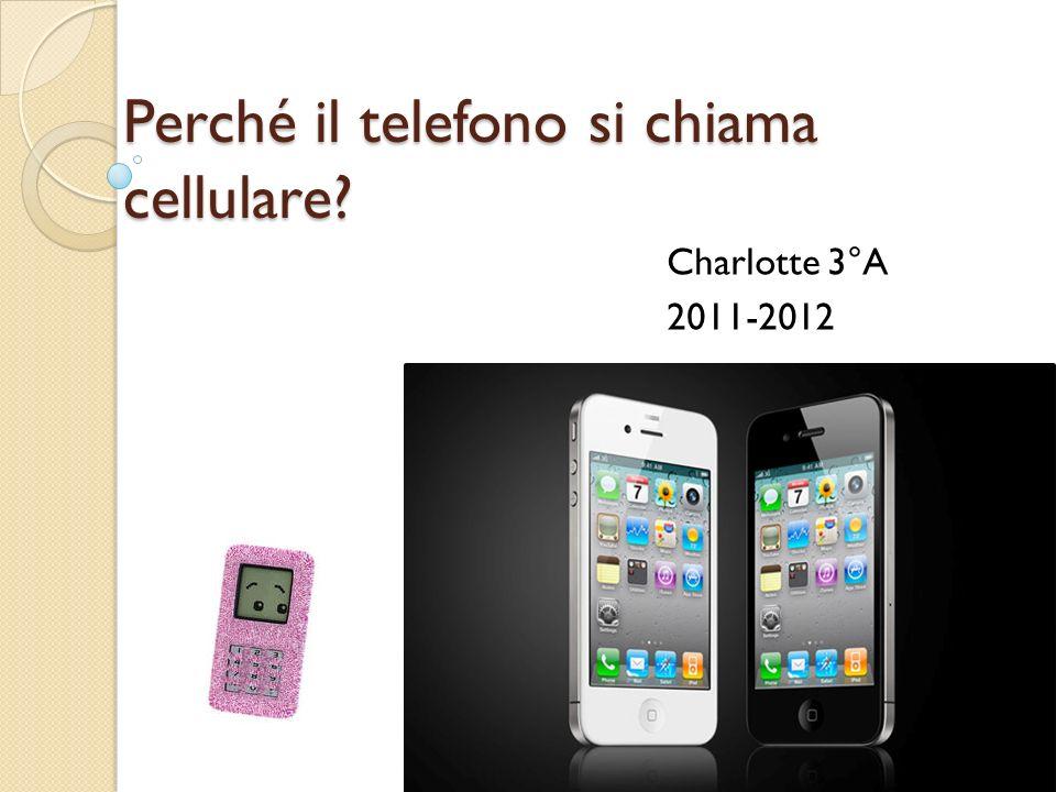 Perché il telefono si chiama cellulare