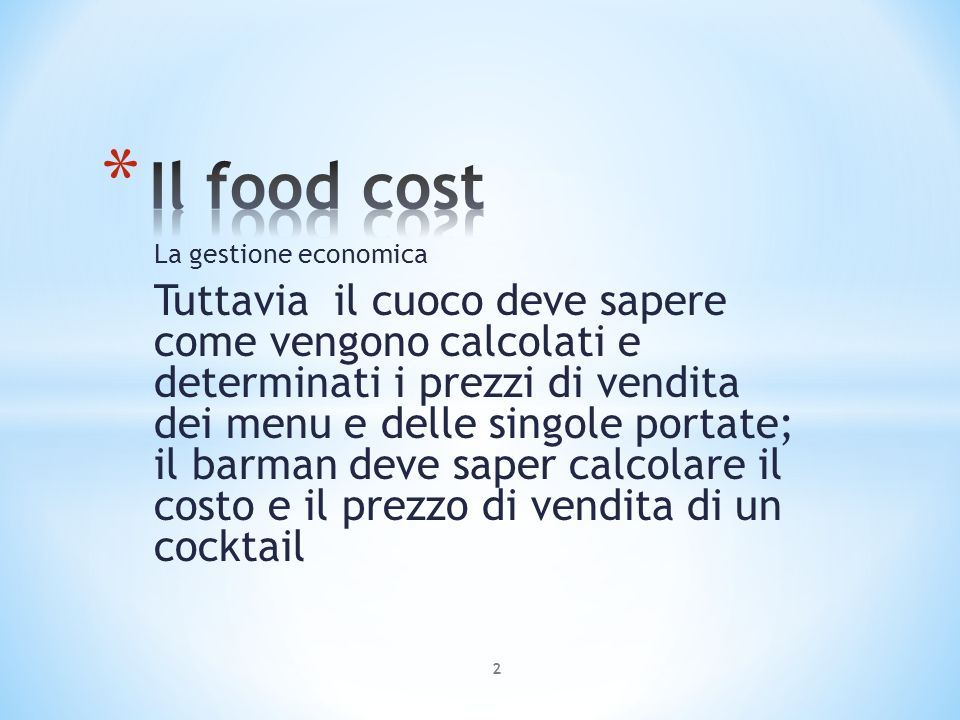 Il food cost La gestione economica.