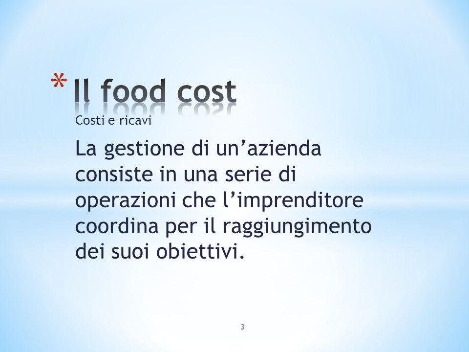 Il food cost Costi e ricavi.