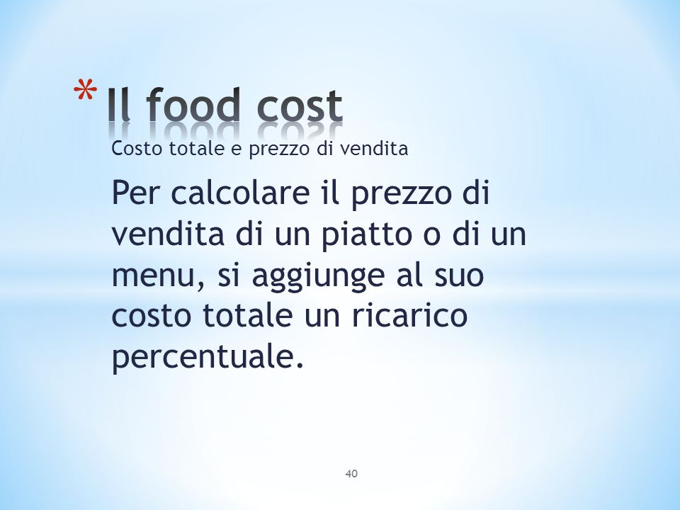 Il food cost Costo totale e prezzo di vendita.