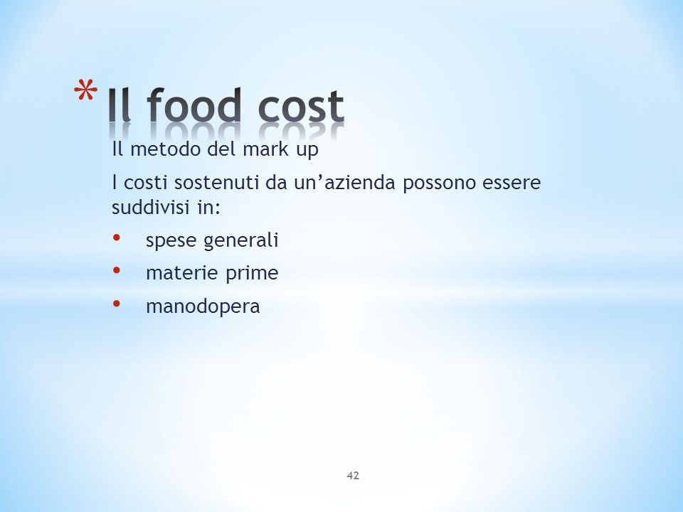 Il food cost Il metodo del mark up