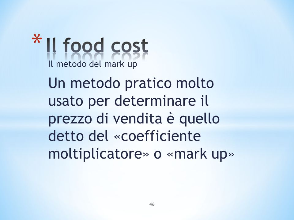 Il food cost Il metodo del mark up.