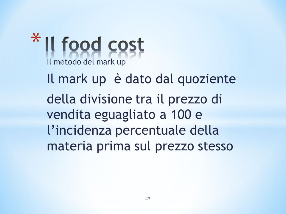 Il food cost Il mark up è dato dal quoziente
