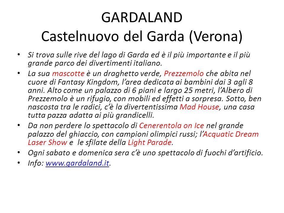 GARDALAND Castelnuovo del Garda (Verona)