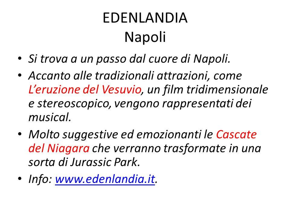 EDENLANDIA Napoli Si trova a un passo dal cuore di Napoli.