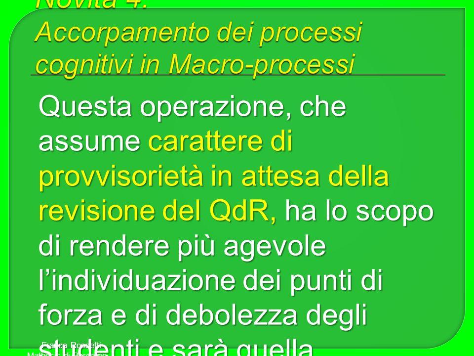 Novità 4: Accorpamento dei processi cognitivi in Macro-processi