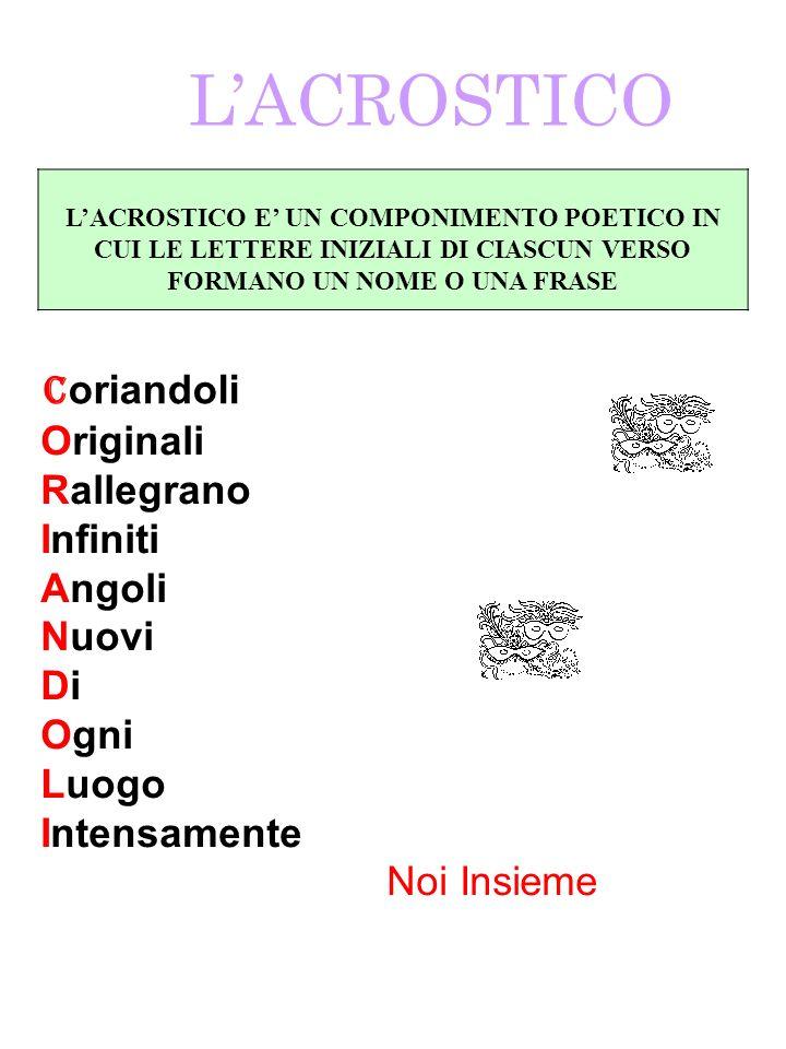 L'ACROSTICO Coriandoli Originali Rallegrano Infiniti Angoli Nuovi Di
