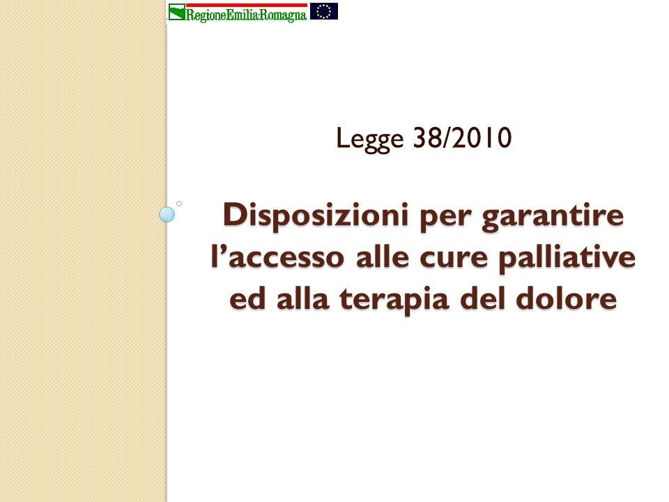 Legge 38/2010 Disposizioni per garantire l'accesso alle cure palliative ed alla terapia del dolore