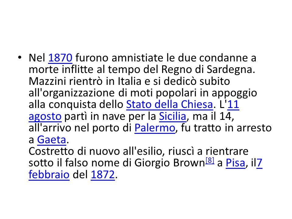 Nel 1870 furono amnistiate le due condanne a morte inflitte al tempo del Regno di Sardegna.