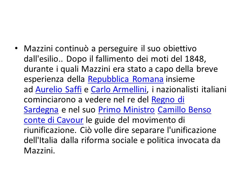 Mazzini continuò a perseguire il suo obiettivo dall esilio