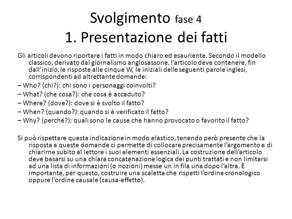 Svolgimento fase 4 1. Presentazione dei fatti