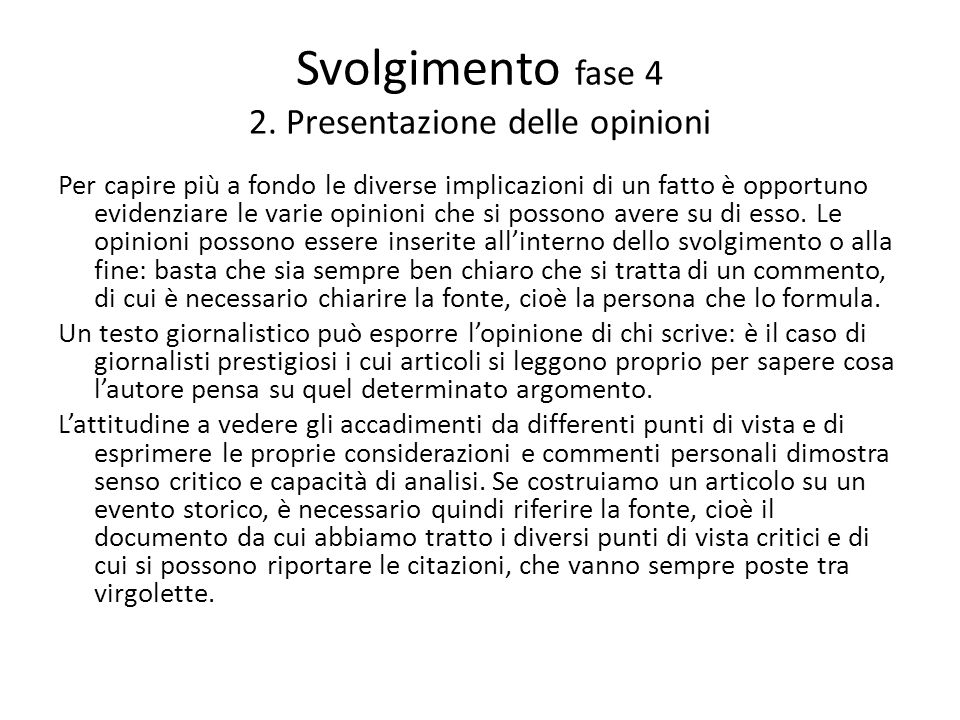 Svolgimento fase 4 2. Presentazione delle opinioni
