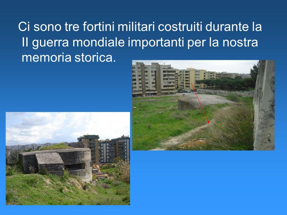 Ci sono tre fortini militari costruiti durante la II guerra mondiale importanti per la nostra memoria storica.