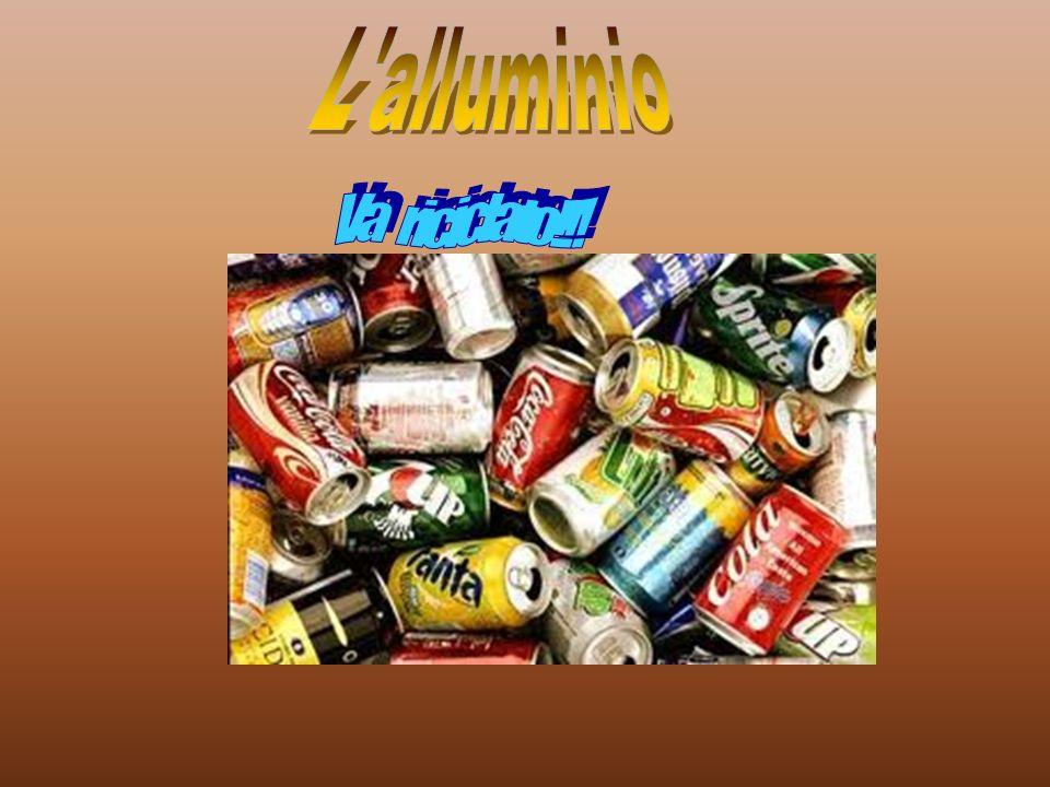 L alluminio Va riciclato!!!