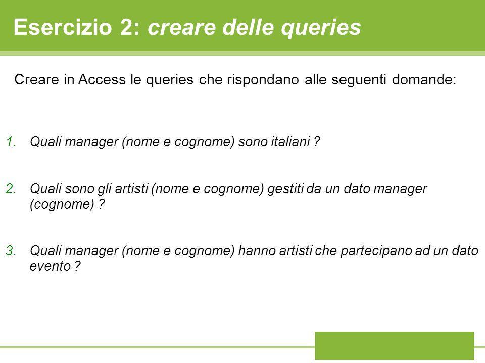 Esercizio 2: creare delle queries